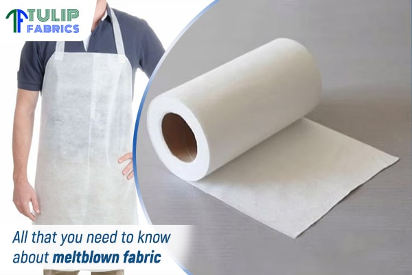 All that you need to know about meltblown fabric