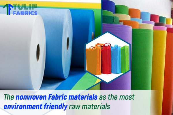 The nonwoven Fabric materials as the most environment friendly raw materials