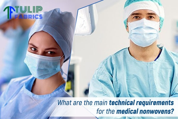 What are the main technical requirements for the medical nonwoven