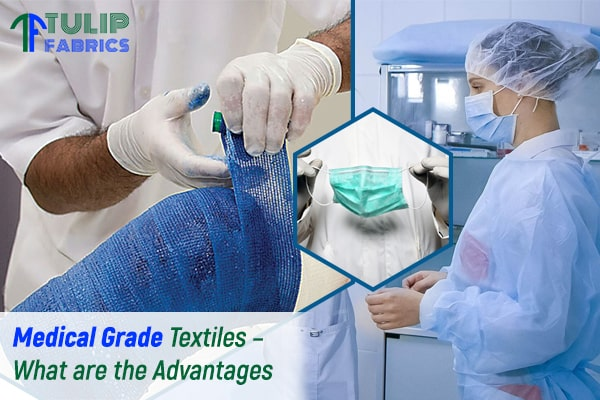 Medical Grade Textiles – What are the Advantages