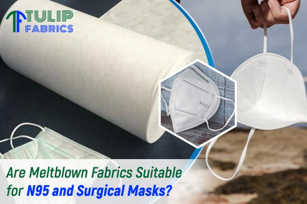 Are Meltblown Fabrics Suitable for N95 and Surgical Masks