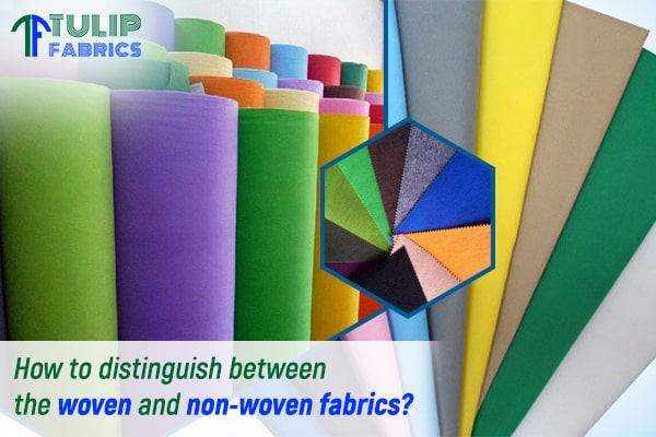 How to distinguish between the woven and non-woven fabrics